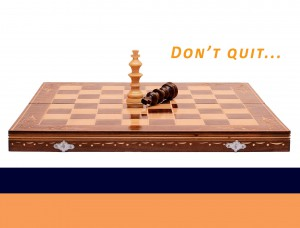 dont-quit-motivation-work-psychology-help-chess-game-win-lose