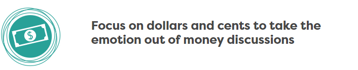 Focus On Dollars And Cents To Take The Emotion Out Of Money Discussions