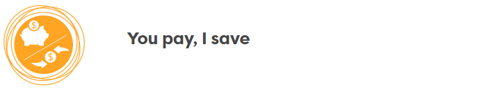 You Pay, I Save