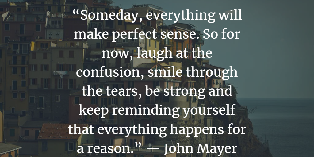 18 Quotes About Why Everything Happens For A Reason By Famous People