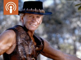 [Podcast] What would Crocodile Dundee say about Australia in 2018 if he came back from a few decades walkabout in the USA?