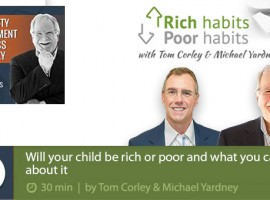 [PODCAST] Will your child be rich or poor and what you can do about it | Rich Habits, Poor Habits Podcast